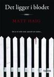 """Det ligger i blodet - roman"" av Matt Haig"