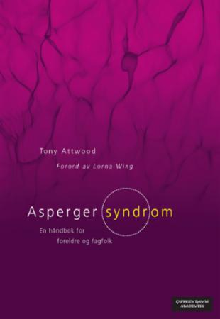"""Asperger syndrom - en håndbok for foreldre og fagfolk"" av Tony Attwood"
