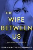 """""""The wife between us"""" av Greer Hendricks"""