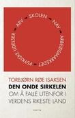 """""""Den onde sirkelen - om å falle utenfor i verdens rikeste land"""" av Torbjørn Røe Isaksen"""
