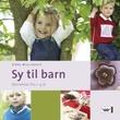 """""""Sy til barn - barneklær fra 1 til 4 år"""" av Rikke Misciattelli"""