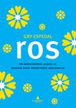 """""""Ros - om anerkjennende ledelse og hvordan skape verdsettende arbeidsmiljø"""" av Gry Espedal"""