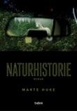 """""""Naturhistorie - roman"""" av Marte Huke"""
