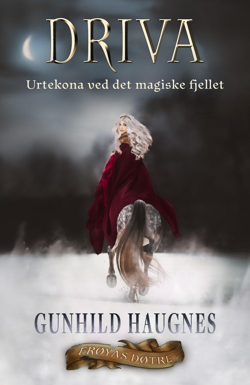 """""""Driva - urtekona ved det magiske fjellet"""" av Gunhild M. Haugnes"""