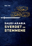 """""""Saudi-Arabia sverdet og stemmene"""" av Ina Tin"""