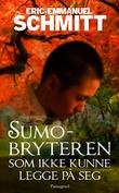 """""""Sumobryteren som ikke kunne legge på seg"""" av Eric-Emmanuel Schmitt"""