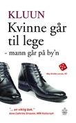 """""""Kvinne går til lege mann går på by'n"""" av Kluun"""