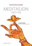 """""""Meditasjon dag for dag - 25 leksjoner for et liv i full bevissthet"""" av Christophe André"""