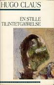"""""""En stille tilintetgjørelse - roman"""" av Hugo Claus"""