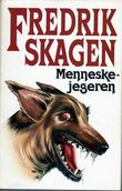 """""""Menneskejegeren"""" av Fredrik Skagen"""