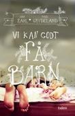 """""""Vi kan godt få barn - roman"""" av Mari Grydeland"""