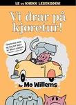 """""""Vi drar på kjøretur!"""" av Mo Willems"""
