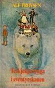 """""""Teskjekjerringa i eventyrskauen"""" av Alf Prøysen"""