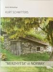 """""""Kurt Schwitters - """"Merzhytta"""" in Norway"""" av Karin Hellandsjø"""