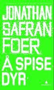 """""""Å spise dyr"""" av Jonathan Safran Foer"""