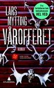 """""""Vårofferet roman"""" av Lars Mytting"""