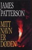 """""""Mitt navn er Døden"""" av James Patterson"""