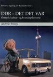 """""""DDR - det det var østtysk kultur- og hverdagshistorie"""" av Benedikt Jager"""