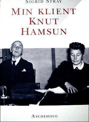 """""""Min klient Knut Hamsun"""" av Sigrid Stray"""