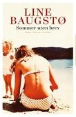 """""""Sommer uten brev - roman"""" av Line Baugstø"""