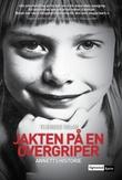 """""""Jakten på en overgriper - Annetts historie"""" av Therese Ridar"""