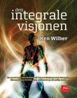 """""""Den integrale visjonen - en svært kort introduksjon til den revolusjonerende integrale tilnærmingen til livet, Gud, universet og alt mulig annet"""" av Ken Wilber"""