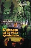 """""""K-gjengen og de onde symbolene"""" av Geir Harald Johannessen"""