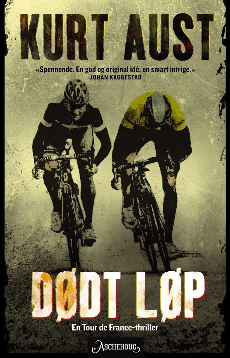 """""""Dødt løp - en Tour de France.thriller"""" av Kurt Aust"""