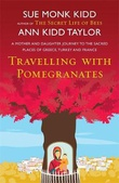 """""""Traveling with pomegranates - a mother-daughter story"""" av Sue Monk Kidd"""