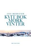 """""""Kvit bok mørk vinter - roman"""" av Eirik Ingebrigtsen"""