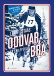 """""""Oddvar Brå et skiløperliv"""" av Thor Gotaas"""