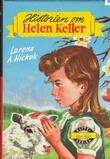"""""""Historien om Helen Keller"""" av Lorena A. Hickok"""