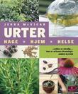 """""""Urter - hage, hjem, helse"""" av Jekka McVicar"""