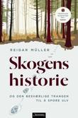 """""""Skogens historie og den besværlige trangen til å spore ulv"""" av Reidar Müller"""