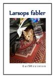 """""""Larsops fabler - Fortellinger fra fjern fortid og nær fremtid"""" av Lars A. Reinton"""