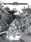 """""""Skyttergravskrigen 1914-1918"""" av Tardi"""