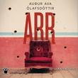 """""""Arr"""" av Auður Ava Ólafsdóttir"""