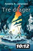 """""""Tre drager - første bok i serien om nattefolket"""" av Anders A. Johansen"""