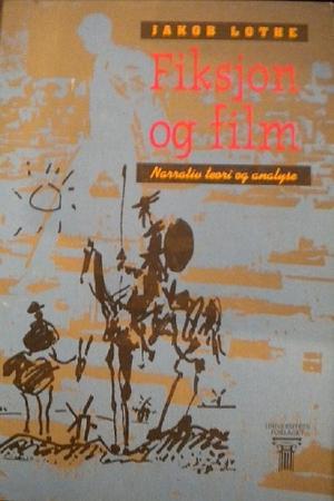 """""""Fiksjon og film - narrativ teori og analyse"""" av Jakob Lothe"""