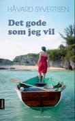 """""""Det gode som jeg vil - fortellinger"""" av Håvard Syvertsen"""