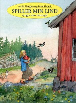 """""""Spiller min lind, synger min nattergal"""" av Astrid Lindgren"""