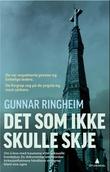 """""""Det som ikke skulle skje - fortellinger om overgrep"""" av Gunnar Ringheim"""
