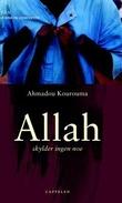 """""""Allah skylder ingen noe"""" av Ahmadou Kourouma"""
