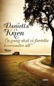 """""""En gang skal vi fortelle hverandre alt - roman"""" av Daniela Krien"""