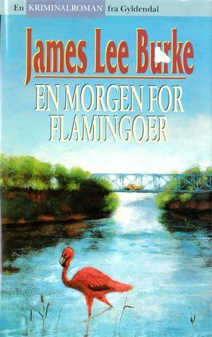 """""""En morgen for flamingoer"""" av James Lee Burke"""