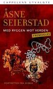 """""""Med ryggen mot verden - fremdeles - portretter fra Serbia"""" av Åsne Seierstad"""