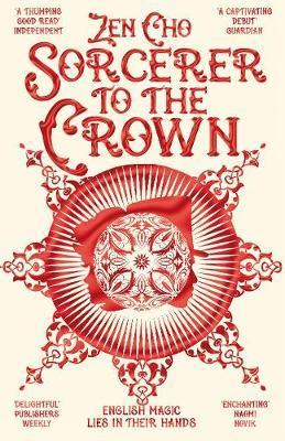 """""""Sorcerer to the crown - sorcerer royal trilogy 2"""" av Zen Cho"""
