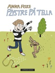 """""""Plystre på Tella"""" av Anna Fiske"""