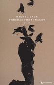 """Torsdagstribunalet"" av Michel Laub"