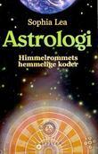 """""""Astrologi himmelrommets hemmelige koder"""" av Sophia Lea"""